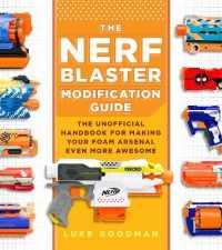 The Nerf Blaster Modification Guide : Th... by Goodman, Luke