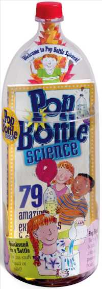 Link to an enlarged image of Pop Bottle Science : 79 Amazing Experiments & Science Projects (NOV)
