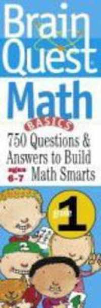 Link to an enlarged image of Brain Quest Math Basics Grade 1 : 750 Questions & and Answers to Build Math Smarts, Ages 6-7 (2nd FLC CRDS)