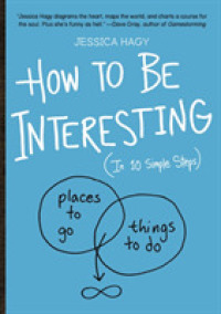 Link to an enlarged image of How to Be Interesting : In 10 Simple Steps