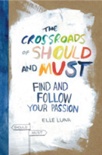 Link to an enlarged image of The Crossroads of Should and Must : Find and Follow Your Passion