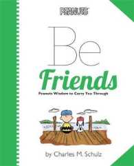 Link to an enlarged image of Be Friends : Peanuts Wisdom to Carry You through