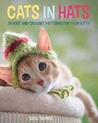 Link to an enlarged image of Cats in Hats : 30 Knit and Crochet Patterns for Your Kitty