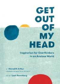 Link to an enlarged image of Get Out of My Head : Inspiration for Overthinkers in an Anxious World