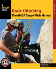 image of Rock Climbing : The AMGA Single Pitch Manual (How to Climb)