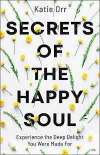 Link to an enlarged image of Secrets of the Happy Soul : Experience the Deep Delight You Were Made for