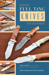 Link to an enlarged image of Making Full Tang Knives for Beginners : Step-by-Step Manual: from Design to the Finished Knife with Practical Wire Binding (Spiral)
