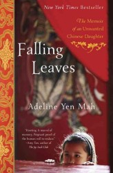 Link to an enlarged image of Falling Leaves : The True Story of an Unwanted Chinese Daughter (Reprint)