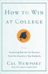 Link to an enlarged image of How to Win at College : Surprising Secrets for Success from the Country's Top Students