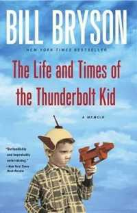Link to an enlarged image of The Life and Times of the Thunderbolt Kid : A Memoir (Reprint)
