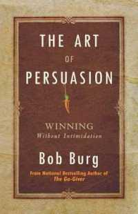 Link to an enlarged image of The Art of Persuasion : Winning without Intimidation