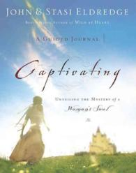 Link to an enlarged image of Captivating : A Guided Journal to Aid in Unveiling the Mystery of a Woman's Soul
