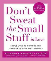 Link to an enlarged image of Don't Sweat the Small Stuff in Love : Simple Ways to Nurture and Strengthen Your Relationships While Avoiding the Habits That Break Down Your Loving C