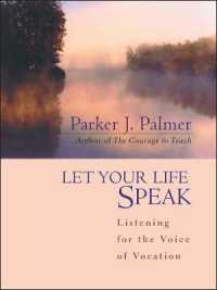 Link to an enlarged image of Let Your Life Speak : Listening for the Voice of Vocation
