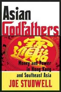 Link to an enlarged image of Asian Godfathers : Money and Power in Hong Kong and Southeast Asia