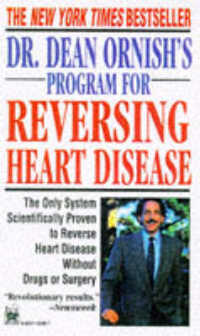 Link to an enlarged image of Dr. Dean Ornish's Program for Reversing Heart Disease : The Only System Scientifically Proven to Reverse Heart Disease without Drugs or Surgery