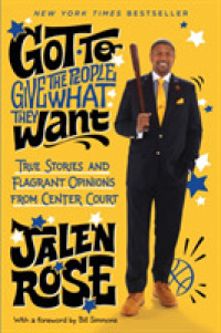 Link to an enlarged image of Got to Give the People What They Want : True Stories and Flagrant Opinions from Center Court