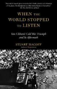 Link to an enlarged image of When the World Stopped to Listen : Van Cliburn's Cold War Triumph, and Its Aftermath (Reprint)