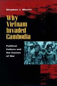 Link to an enlarged image of Why Vietnam Invaded Cambodia : Political Culture & the Causes of War