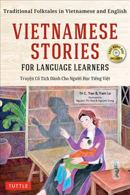 Books Kinokuniya Vietnamese Stories For Language Learners Traditional Folktales In Vietnamese And English Text Paperback Spoken Word Compact Disc Bl Tran Tri C Le Tram 9780804847322
