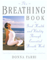 Link to an enlarged image of The Breathing Book : Good Health and Vitality through Essential Breath Work