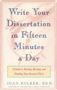 Link to an enlarged image of Writing Your Dissertation in Fifteen Minutes a Day : A Guide to Starting, Revising, and Finishing Your Doctoral Thesis