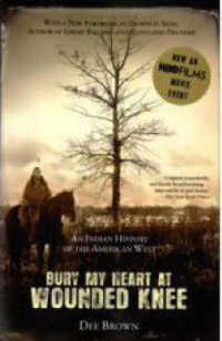 Link to an enlarged image of Bury My Heart at Wounded Knee : An Indian History of the American West