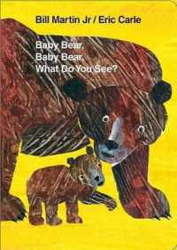Baby Bear, Baby Bear, What Do You See? Board Book (Brown Bear and Friends) 9780805089905