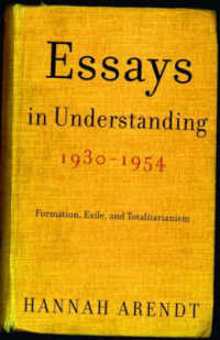 Link to an enlarged image of Essays in Understanding, 1930-1954 : Formation, Exile, and Totalitarianism
