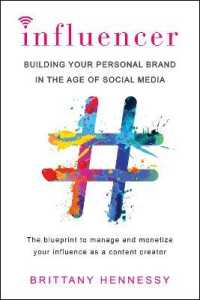 Influencer: Building Your Personal Brand in the Age of Social Media 9780806538853