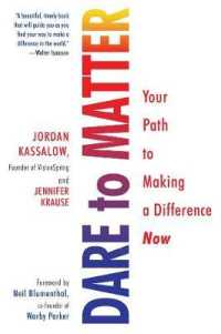 Link to an enlarged image of Dare to Matter : Your Path to Making a Difference Now (Reprint)