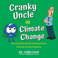 Link to an enlarged image of Cranky Uncle Vs. Climate Change : How to Understand and Respond to Climate Science Deniers