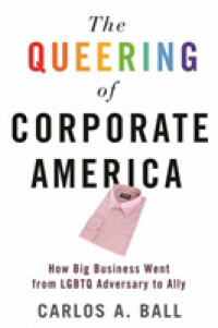 Link to an enlarged image of The Queering of Corporate America : How Big Business Went from LGBTQ Adversary to Ally