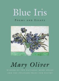 Link to an enlarged image of Blue Iris : Poems and Essays