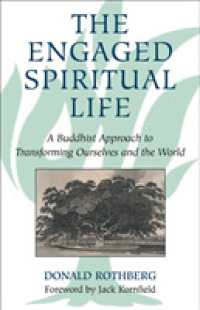 Link to an enlarged image of The Engaged Spiritual Life : A Buddhist Approach to Transforming Ourselves and the World