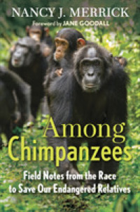 Link to an enlarged image of Among Chimpanzees : Field Notes from the Race to Save Our Endangered Relatives