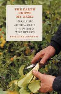 Link to an enlarged image of The Earth Knows My Name : Food, Culture, and Sustainability in the Gardens of Ethnic America