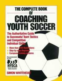 Link to an enlarged image of The Complete Book of Coaching Youth Soccer : The Authoritative Guide to Successful Team Tactics and Competitive Individual Skills