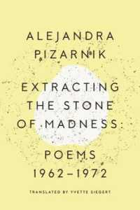 Link to an enlarged image of Extracting the Stone of Madness : Poems 1962-1972 (Bilingual)