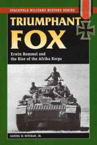 Link to an enlarged image of Triumphant Fox : Erwin Rommel and the Rise of the Afrika Korps (Military History)