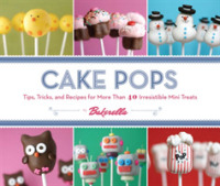 Link to an enlarged image of Cake Pops by Bakerella : Tips, Tricks, and Recipes for More than 40 Irresistible Mini Treats (Spiral)