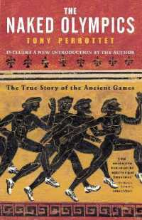 Link to an enlarged image of The Naked Olympics : The True Story of the Ancient Games