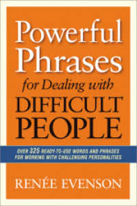 Link to an enlarged image of Powerful Phrases for Dealing with Difficult People : Over 325 Ready-to-Use Words and Phrases for Working with Challenging Personalities