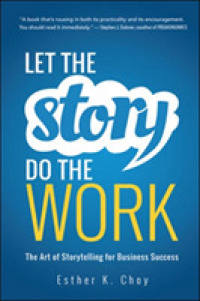 Link to an enlarged image of Let the Story Do the Work : The Art of Storytelling for Business Success