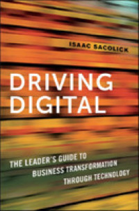 Link to an enlarged image of Driving Digital : The Leader's Guide to Business Transformation through Technology