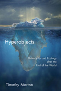 Link to an enlarged image of Hyperobjects : Philosophy and Ecology after the End of the World (Posthumanities)