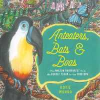 Link to an enlarged image of Anteaters, Bats & Boas : The Amazon Rainforest from the Forest Floor to the Treetops