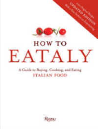 Link to an enlarged image of How to Eataly : A Guide to Buying, Cooking, and Eating Italian Food