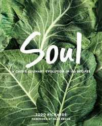 Link to an enlarged image of Soul : A Chef's Culinary Evolution in 150 Recipes