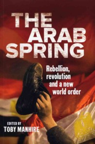 Link to an enlarged image of The Arab Spring : Rebellion, Revolution and a New World Order